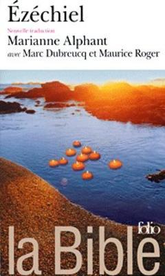 La Bible: Ezekiel/Nouvelle traduction Marianne Alphant et Marc Dubreucq (Paperback)