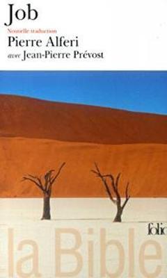 La Bible: Job/Nouvelle traduction Pierre Alferi et Jean-Pierre Prevost (Paperback)