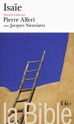 La Bible: Isaie/Nouvelle traduction Pierre Alferi, Jacques Nieuviarts (Paperback)