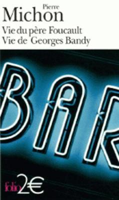 Vie du pere Foucault vie de Georges Bandy
