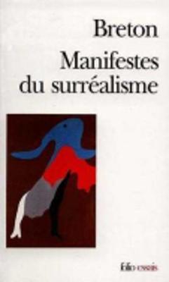 Manifestes Du Surrealisme - Folio/essais 5 (Paperback)