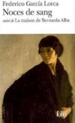 Noces De Sang/LA Maison De Bernarda Alba (Paperback)