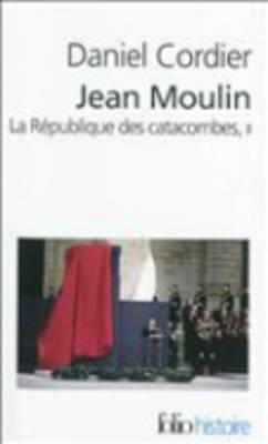 Jean Moulin, LA Republique DES Catacombes, Vol 2 (Paperback)