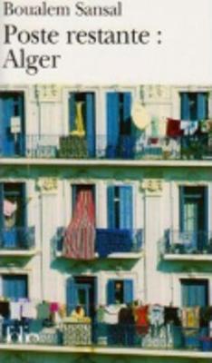 Poste restante: Alger. Lettre de colere et d'espoir a mes compatriot (Paperback)