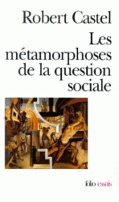Les Metamorphoses De La Question Sociale: Une Chronique Du Salariat (Paperback)