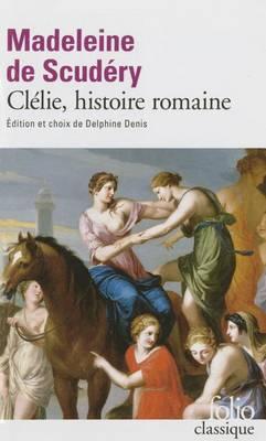 Clelie, Histoire Romaine: Textes Choisis (Paperback)