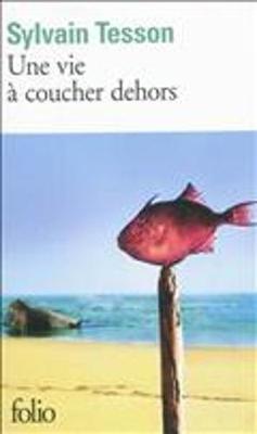 Une vie a coucher dehors (Paperback)