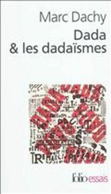 Dada ET Les Dadaismes (Paperback)