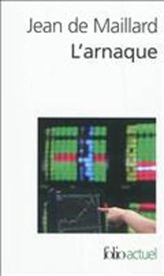 L'arnaque: la finance au-dessus des lois et des regles (Paperback)