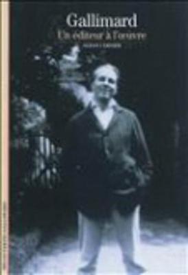 Decouverte Gallimard: Gallimard: un editeur a l'oeuvre (Paperback)