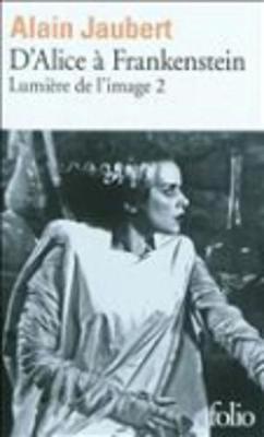 D'Alice a Frankenstein/Lumiere De L'Image 2 (Paperback)