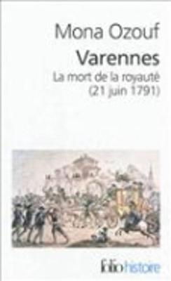 Varennes: LA Mort De LA Royaute (21 Juin 1791) (Paperback)