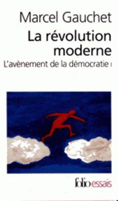 L'avenement de la democratie 1/La revolution moderne (Paperback)