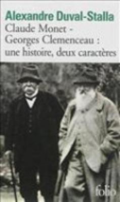 Claude Monet-Georges Clemenceau: Une Histoire, Deux Caracteres (Paperback)