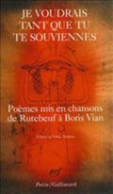 Je voudrais tant que tu te souviennes: Poemes mis en chansons (Paperback)
