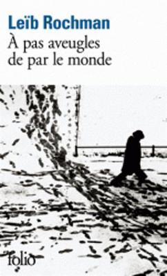 A Pas Aveugles De Par Le Monde (Paperback)