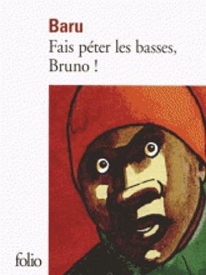 Fais Peter Les Basses, Bruno ! (Paperback)