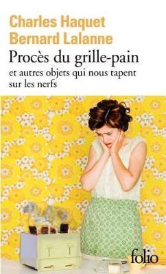 Proces du grille-pain et autres objets qui nous tapent sur les nerfs (Paperback)