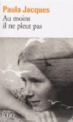 Au Moins Il Ne Pleut Pas (Paperback)