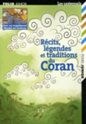 Recits, legendes et traditions du Coran