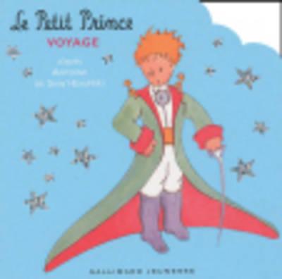 Le Monde Du Petit Prince: Le Petit Prince Voyage (Paperback)
