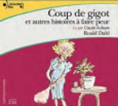 Le Coup de Gigot et autres histoires a faire peur (2 CD)