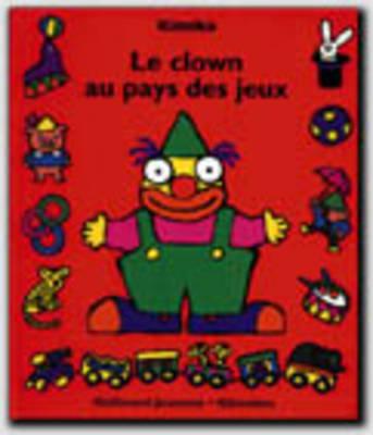 Au Pays De Jeux - Livres Animes: Le Clown (Hardback)