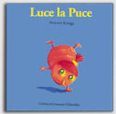 Droles De Petites Betes: Luce La Puce (Hardback)
