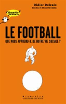 Le Football: Que Nous Apprend-Il De Notre Vie Sociale? (Paperback)