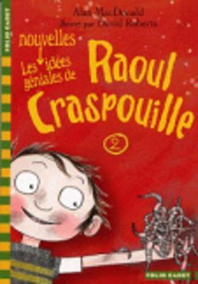 Les Nouvelles Idees Geniales De Raoul Craspouille 2 (Paperback)
