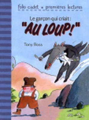 Le Garcon Qui Criait Au Loup (Paperback)
