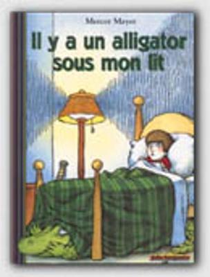 Il Y a UN Aligator Sous Mon Lit (Paperback)