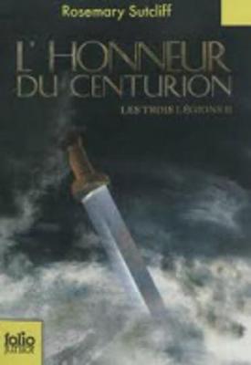 Les Trois Legions 2/L'honneur Du Centurion (Paperback)
