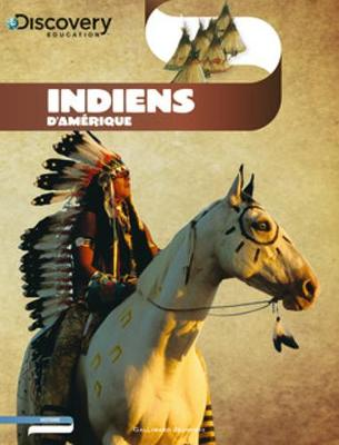 Discovery Education: Indiens d'Amerique (Paperback)