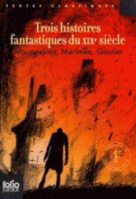 Trois Histoires Fantastiques Du Xixe Siecle (Paperback)