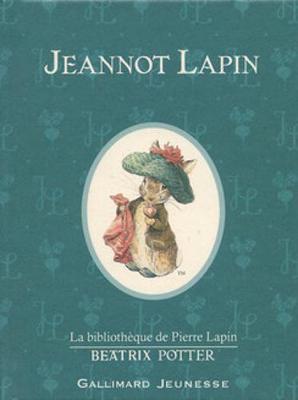 Jeannot Lapin (The Tale of Benjamin Bunny) (Hardback)