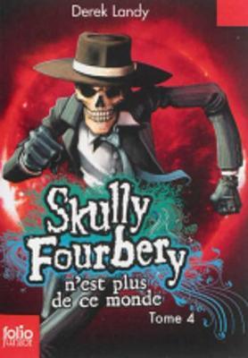 Skully Fourbery 4/Skull Fourbery n'est plus de ce monde (Paperback)