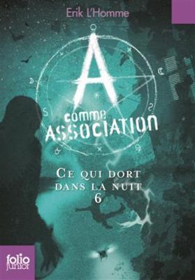 A comme Association 6/Ce qui dort dans la nuit (Paperback)