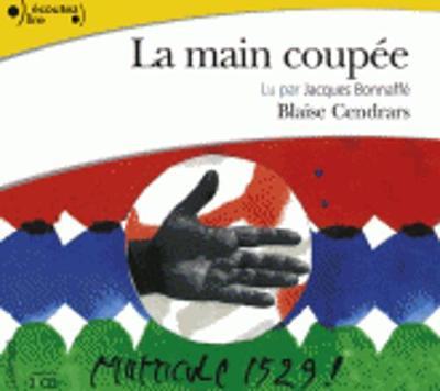 La main coupee, lu par Jacques Bonnaffe (3 CD)