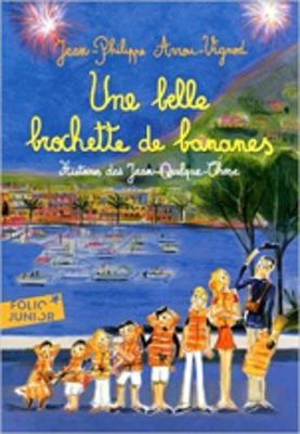 Histoires Des Jean-Quelque-Chose/Une Belle Brochette De Bananes (Paperback)