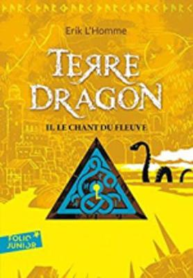 Terre dragon 2: Le chant du fleuve (Paperback)