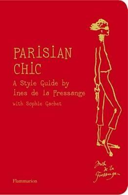 Parisian Chic: A Style Guide by Ines de la Fressange (Paperback)