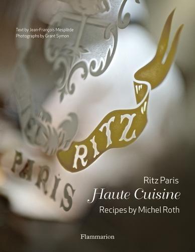 Ritz Paris: Haute Cuisine (Hardback)