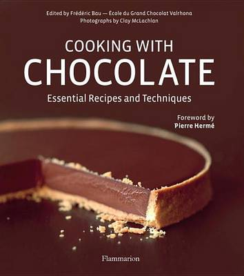 Cooking with Chocolate: Essential Recipes and Techniques (Hardback)