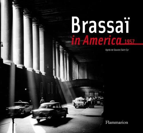 Brassai in America, 1957 (Hardback)