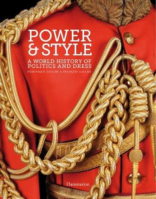 Power and Style: A World History of Politics and Dress (Hardback)