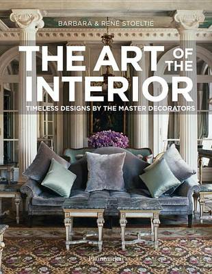 The Art of the Interior: Timeless Designs by the Master Decorators (Hardback)