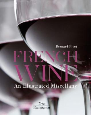 French Wine: An Illustrated Miscellany (Hardback)