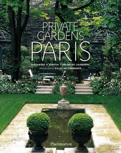 Private Gardens of Paris (Hardback)