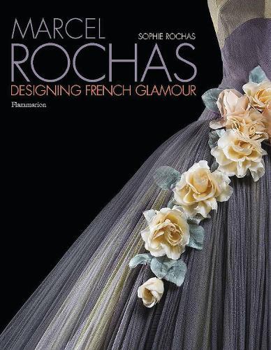 Marcel Rochas: Designing French Glamour (Hardback)